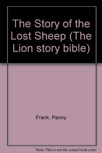 The Story of the Lost Sheep (The: Penny Frank