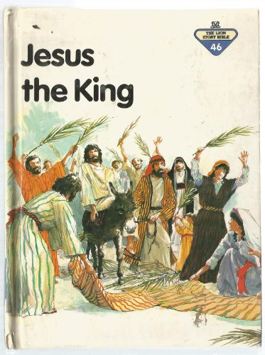 9780856487712: Jesus the King (Lion Story Bible)
