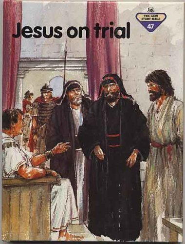 Jesus on Trial (Lion Story Bible): Frank, Penny