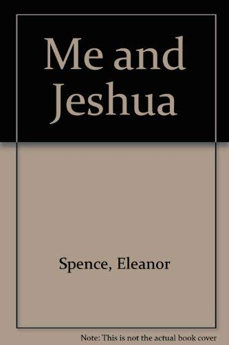 Me and Jeshua: Spence, Eleanor