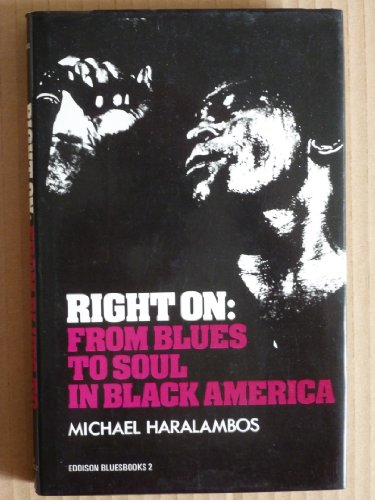 9780856490163: Right on: From Blues to Soul in Black America (Eddison blues books)