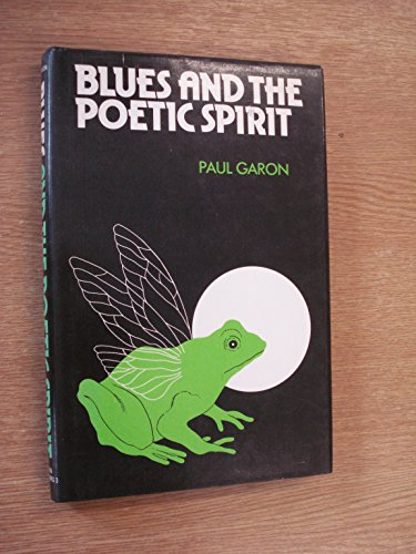 9780856490187: Blues and the Poetic Spirit (Eddison blues books)