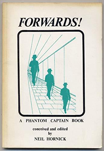 Forwards! (A Phantom Captain Book): Hornick, Neil, editor