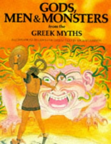 9780856540271: Gods, Men and Monsters from the Greek Myths (World mythology series)