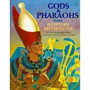 9780856540431: Gods and Pharaohs from Egyptian Mythology (World mythology series)