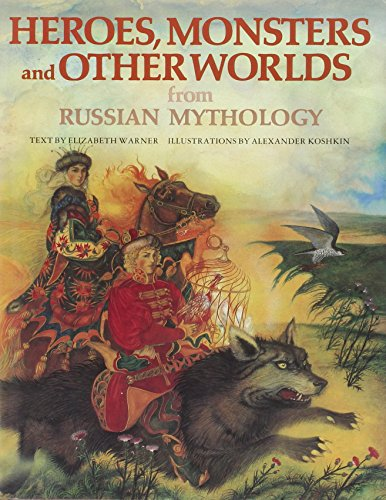 9780856540486: Heroes, Monsters and Other Worlds from Russian Mythology (World mythology series)