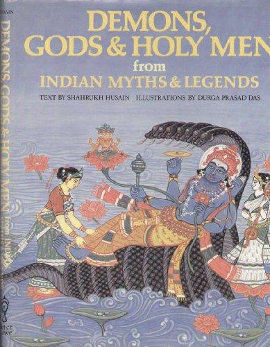 Demons, Gods and Holy Men from Indian Myths and Legends (World mythology series): Shahrukh Husain