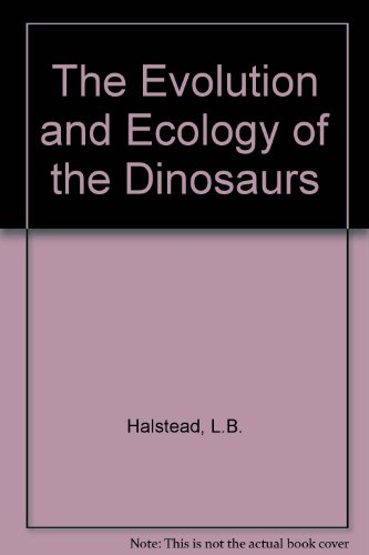 9780856540523: The Evolution and Ecology of the Dinosaurs