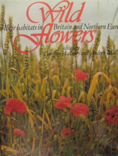 9780856546181: Wild Flowers: Their Habitats in Britain and Northern Europe