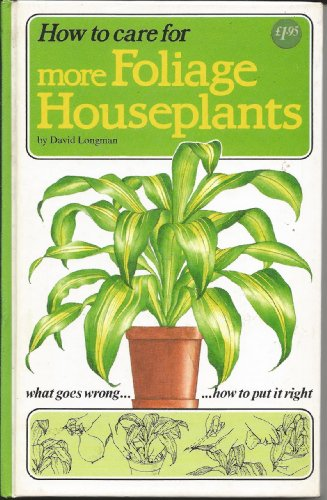 9780856546426: How to Care for More Foliage Houseplants (How to Care for Your Houseplants)