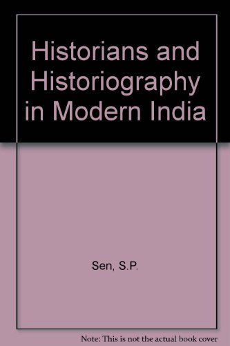 Historians and Historiography in Modern India: S.P. Sen