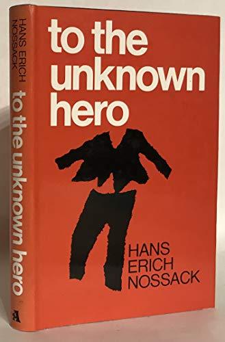 To The Unknown Hero: Hans Erich Nossack