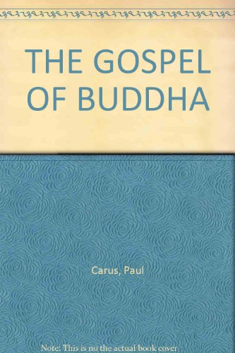 Gospel of Buddha: Compiled from Ancient Records: Carus, Paul