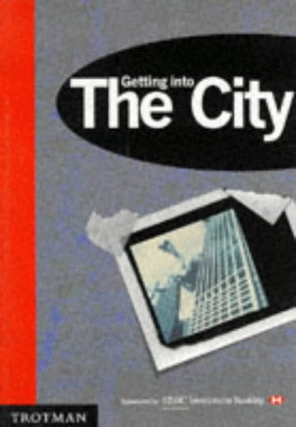 9780856603150: Getting into the City (MPW 'Getting Into' Guides)