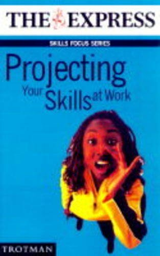 Projecting Your Skills at Work (Skills Focus: Bird, Polly