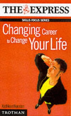 9780856605321: Changing Career to Change Your Life (Skills Focus Series)