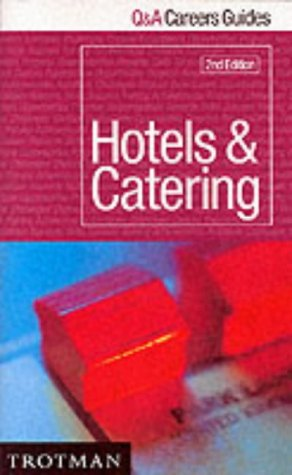 9780856606588: Careers in Hotels and Catering (Q&A Careers Guides)