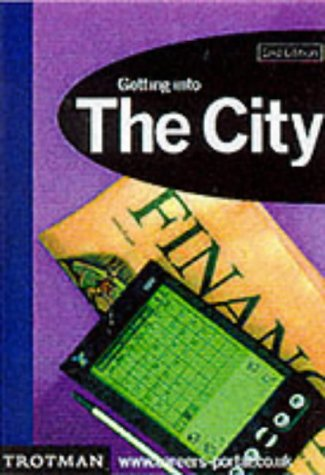 9780856606830: Getting into the City (Getting into Career Guides)