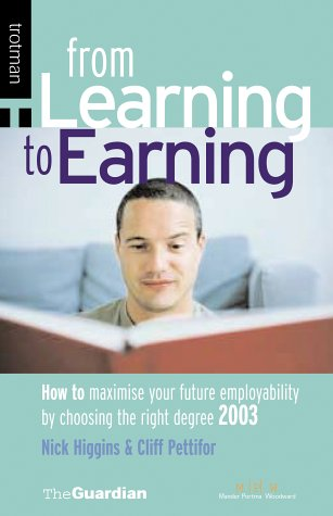 9780856608490: From Learning to Earning: How to Maximise Your Future Employability by Choosing the Right Degree