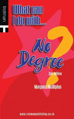 9780856609510: What Can I Do with No Degree? (What Can I Do With...)