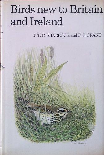 Birds New to Britain and Ireland: Sharrock, J T R; Grant, P J