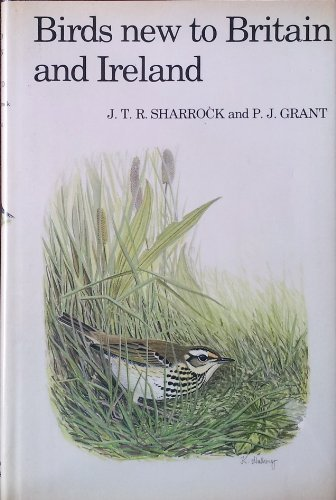 Birds New to Britain and Ireland: Sharrock, J.T.R.; Grant,