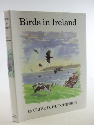 Birds in Ireland (T & AD Poyser): Hutchinson, Clive D.