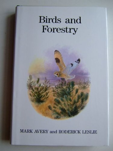 Birds and Forestry: Avery, Mark; Leslie, Roderick