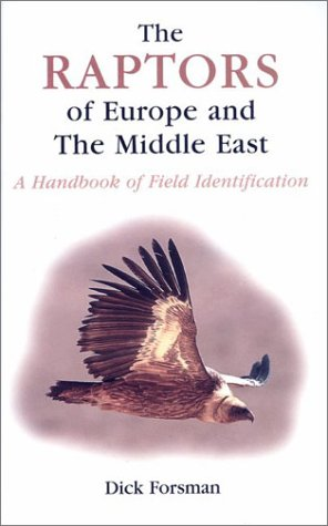 9780856610981: The Raptors of Europe and the Middle East: A Handbook of Field Identification