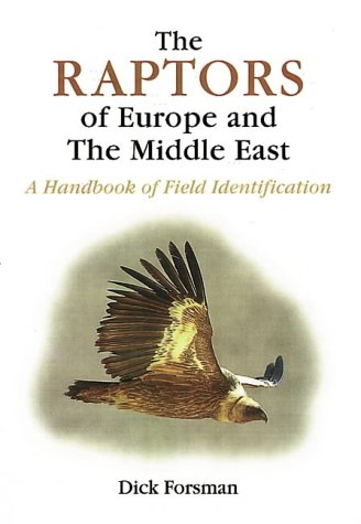 9780856610981: The Raptors of Europe and the Middle East: A Handbook of Field Identification (Poyser)
