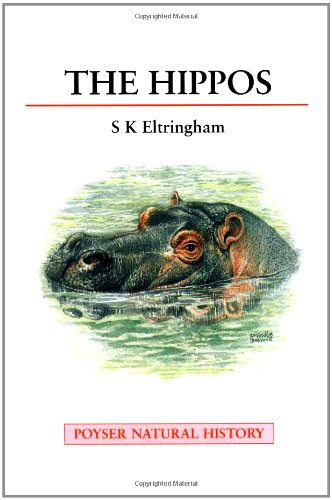 9780856611315: The Hippos: Natural History and Conservation (A Volume in the Poyser Natural History Series)