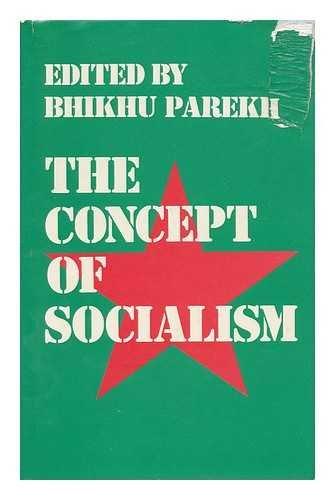The Concept of Socialism.: Parekh, Bhikhu [Ed]