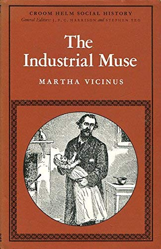 9780856641312: Industrial Muse: Study of Nineteenth Century British Working-class Literature (Croom Helm social history series)