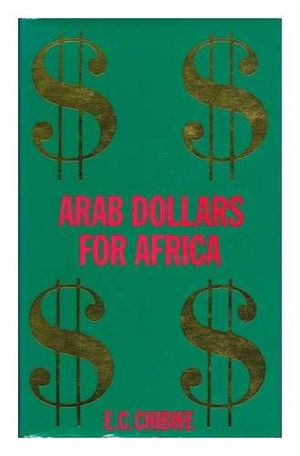 Arab Dollars for Africa: Chibwe, E.C.