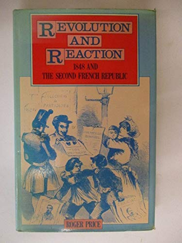9780856642043: Revolution and Reaction: 1848 and the Second French Republic
