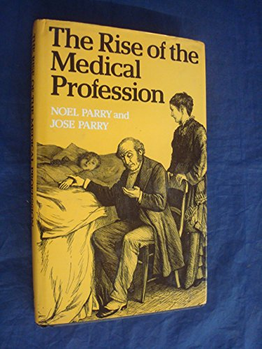 9780856642241: Rise of the Medical Profession: Study of Collective Social Mobility