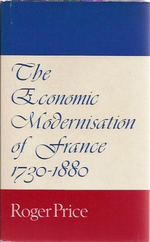 9780856642272: Economic Modernization of France, 1730-1880