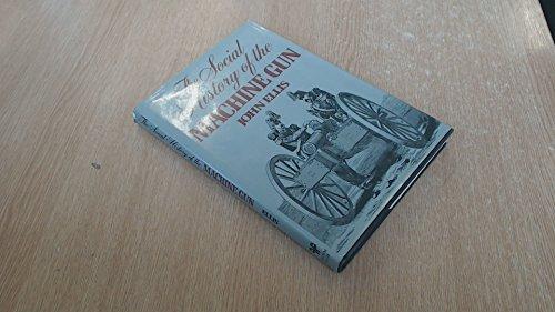 The social history of the machine gun: Ellis, John