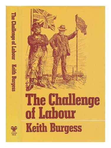 9780856643590: Challenge of Labour: Shaping British Society, 1850-1930