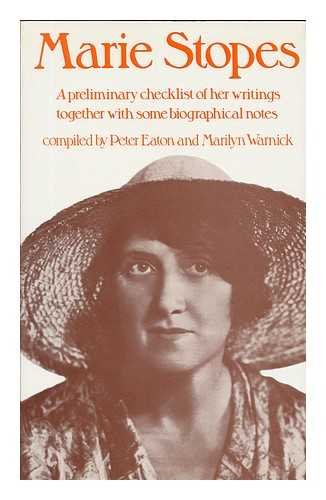 Marie Stopes; A preliminary checklist of her writings together with some biographical notes.