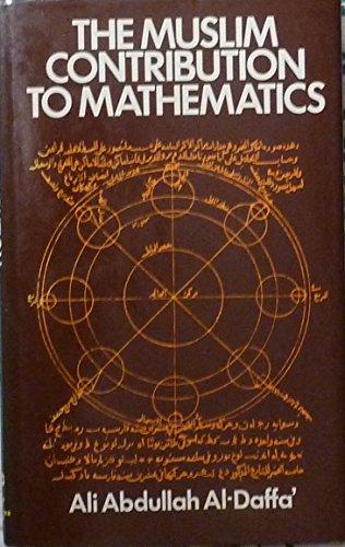 The Muslim Contribution to Mathematics.: al-DAFFA, Ali Abdullah: