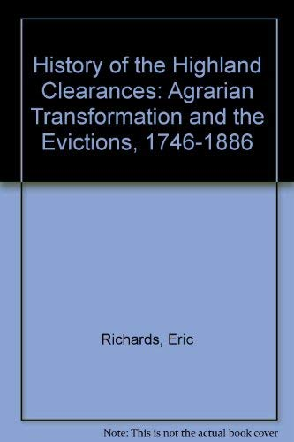 9780856644962: History of the Highland Clearances: Agrarian Transformation and the Evictions, 1746-1886