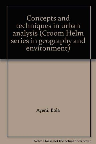 9780856645570: Concepts and Techniques in Urban Analysis (Croom Helm series in geography and environment)