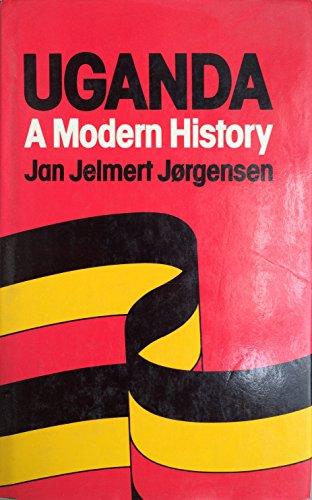 Uganda: A Modern History: Jan Jelmert Jorgensen