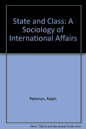 9780856646560: State and Class: A Sociology of International Affairs