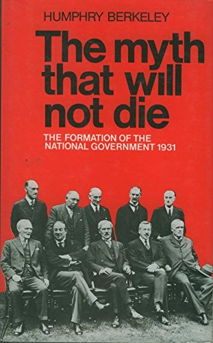 9780856647734: Myth That Will Not Die: Formation of the National Government, 1931
