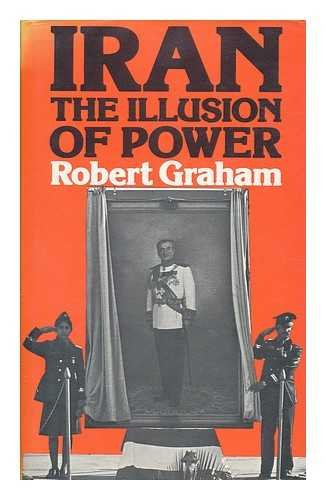 9780856647741: Iran: Illusion of Power