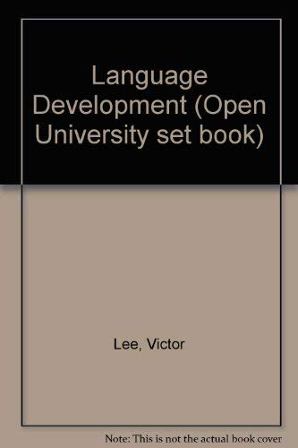 LANGUAGE DEVELOPMENT-A READER FOR THE COGNITIVE DEVELOPMENT COURSE AT THE OPEN UNIVERSITY