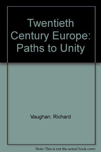 9780856648465: Twentieth Century Europe: Paths to Unity
