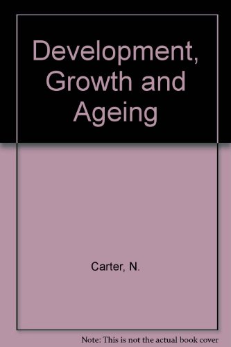 Development, Growth, and Ageing (Croom Helm Biology in Medicine Series): Carter, Nicholas (ed.)